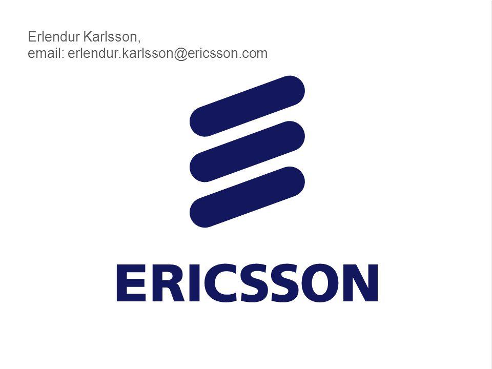 Erlendur Karlsson, email: erlendur.karlsson@ericsson.com