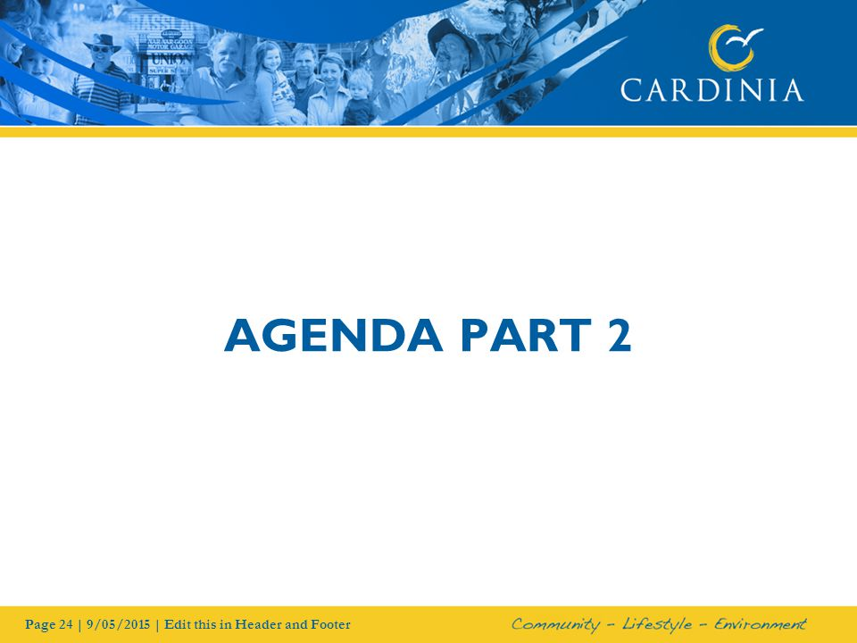 AGENDA PART 2 Page 24 | 9/05/2015 | Edit this in Header and Footer