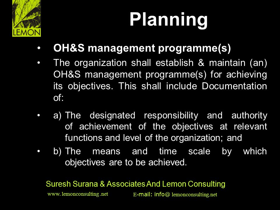 ‹date/time›‹footer›‹#› Suresh Surana & Associates And Lemon Consulting OH&S management programme(s) The organization shall establish & maintain (an) O