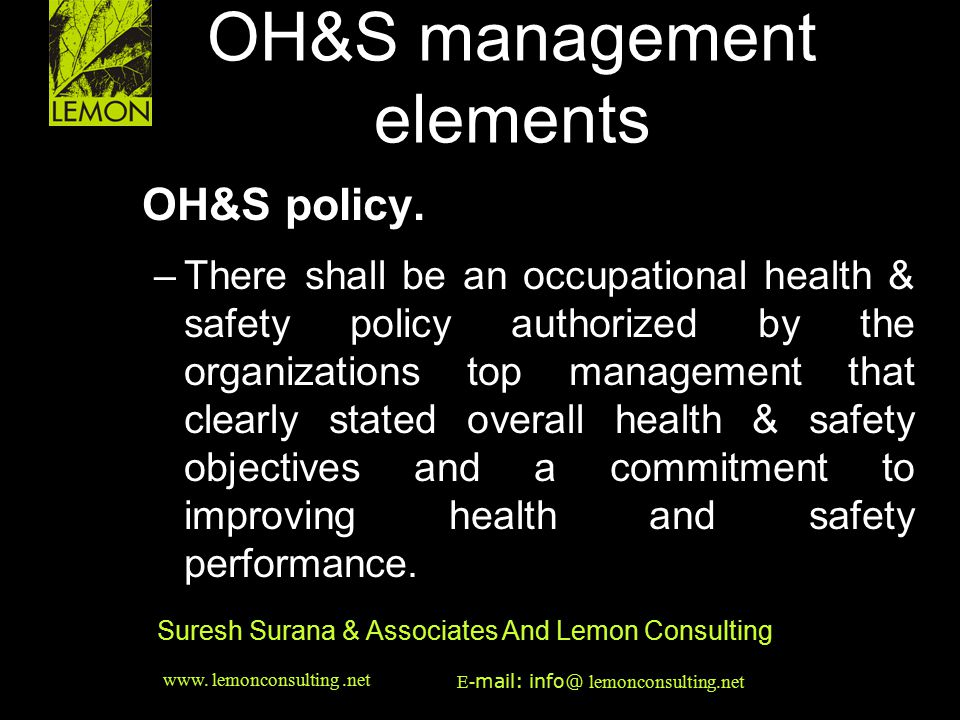 ‹date/time›‹footer›‹#› Suresh Surana & Associates And Lemon Consulting OH&S management elements OH&S policy. –There shall be an occupational health &