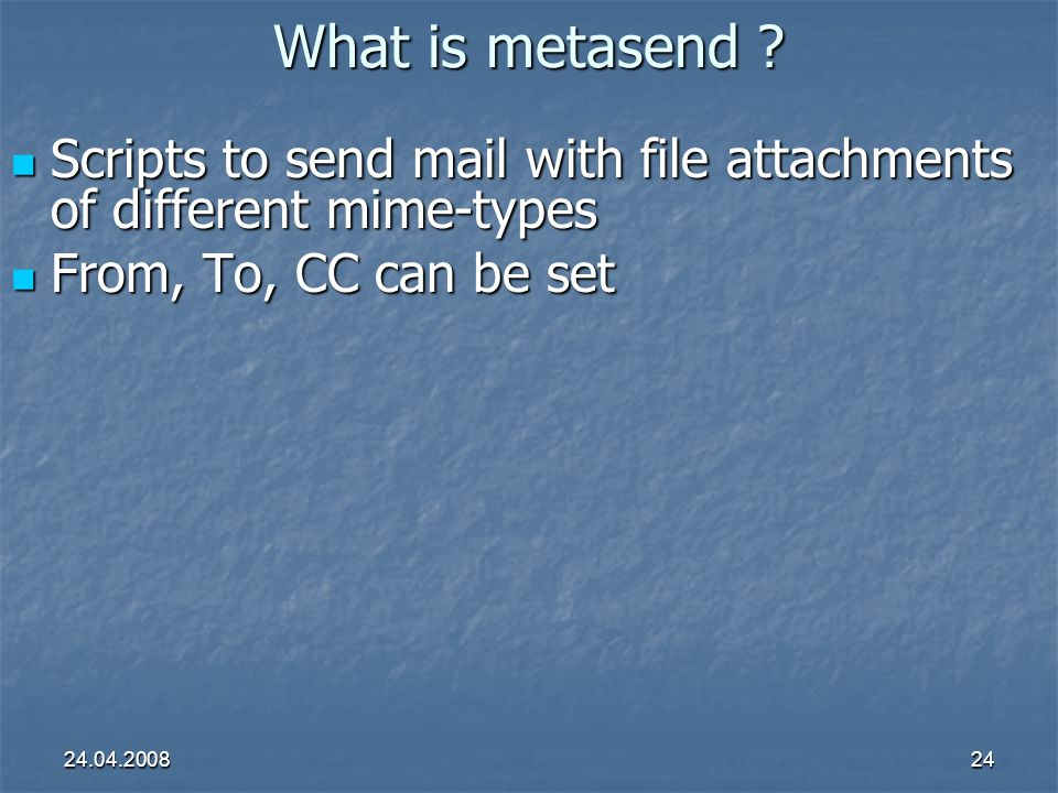 24.04.200824 What is metasend .