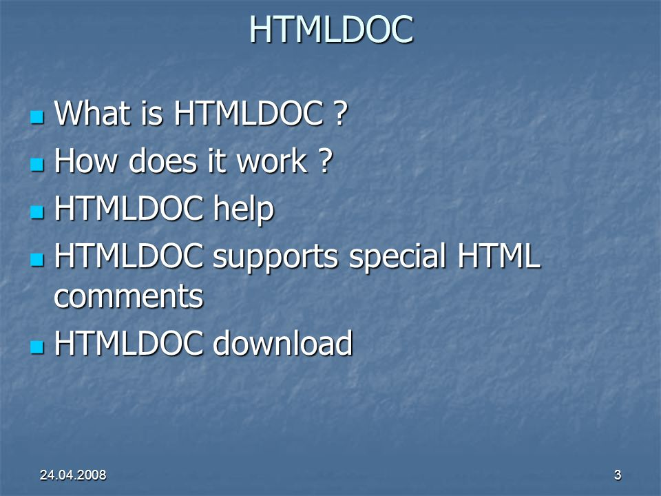 24.04.20083HTMLDOC What is HTMLDOC .What is HTMLDOC .