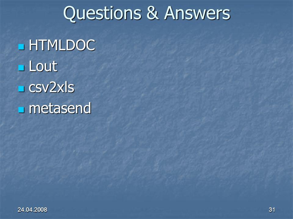 24.04.200831 Questions & Answers HTMLDOC HTMLDOC Lout Lout csv2xls csv2xls metasend metasend