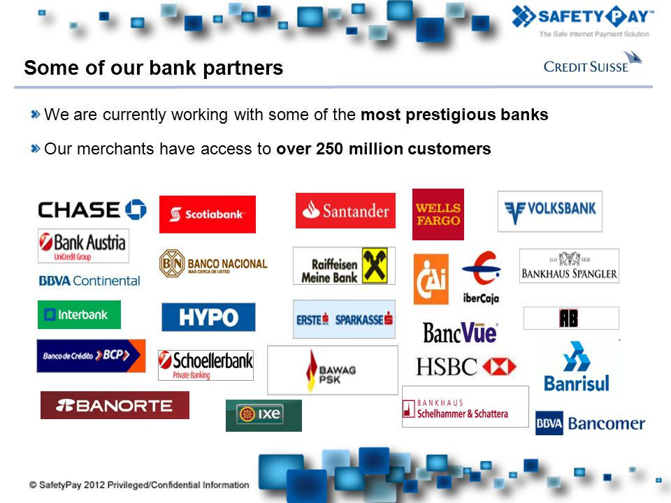 Here comes your footer Some of our bank partners We are currently working with some of the most prestigious banks Our merchants have access to over 250 million customers