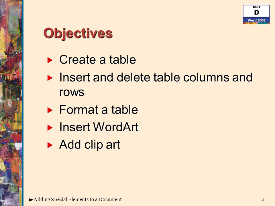 13Adding Special Elements to a Document Formatting a Table (cont'd)  Table formatted with Table AutoFormat