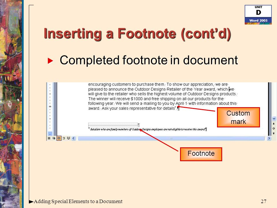 27Adding Special Elements to a Document Inserting a Footnote (cont'd)  Completed footnote in document Custom mark Footnote
