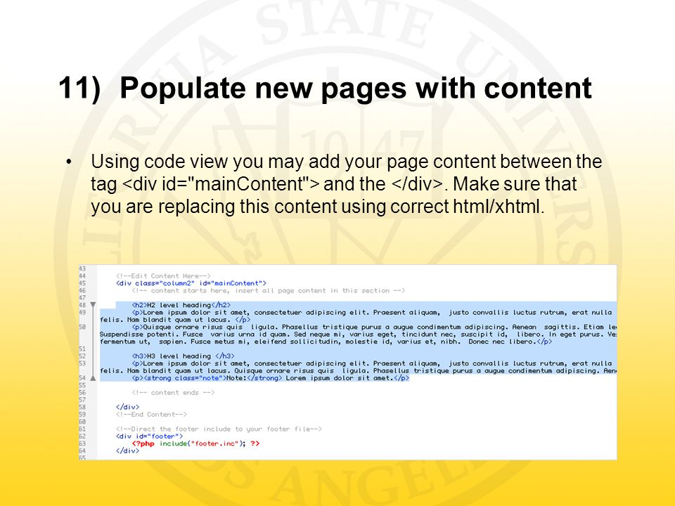 11)Populate new pages with content Using code view you may add your page content between the tag and the.