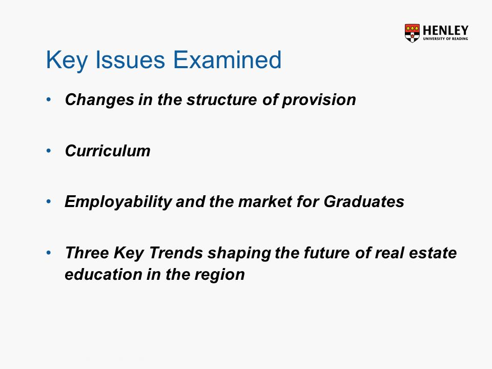 Insert footer on Slide Master Key Issues Examined Changes in the structure of provision Curriculum Employability and the market for Graduates Three Ke
