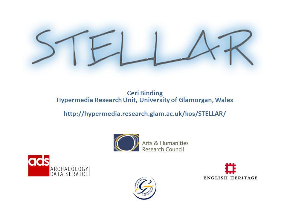 Ceri Binding Hypermedia Research Unit, University of Glamorgan, Wales http://hypermedia.research.glam.ac.uk/kos/STELLAR/
