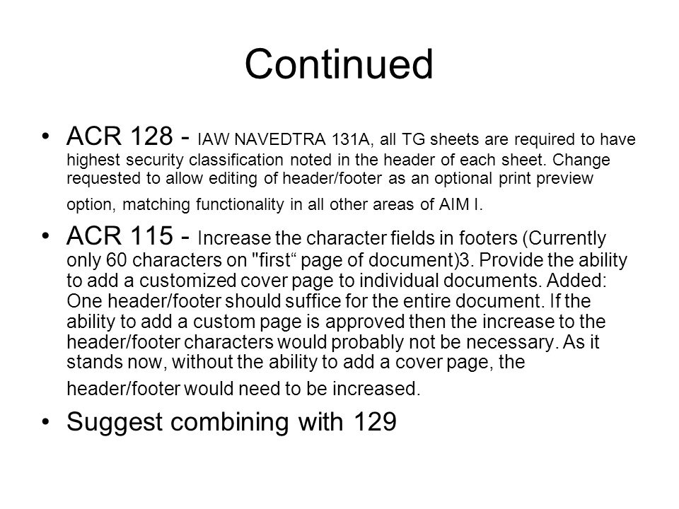 Continued ACR 128 - IAW NAVEDTRA 131A, all TG sheets are required to have highest security classification noted in the header of each sheet.