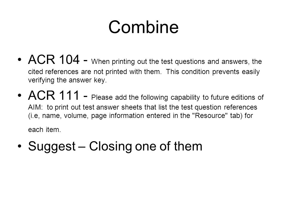 Combine ACR 104 - When printing out the test questions and answers, the cited references are not printed with them.