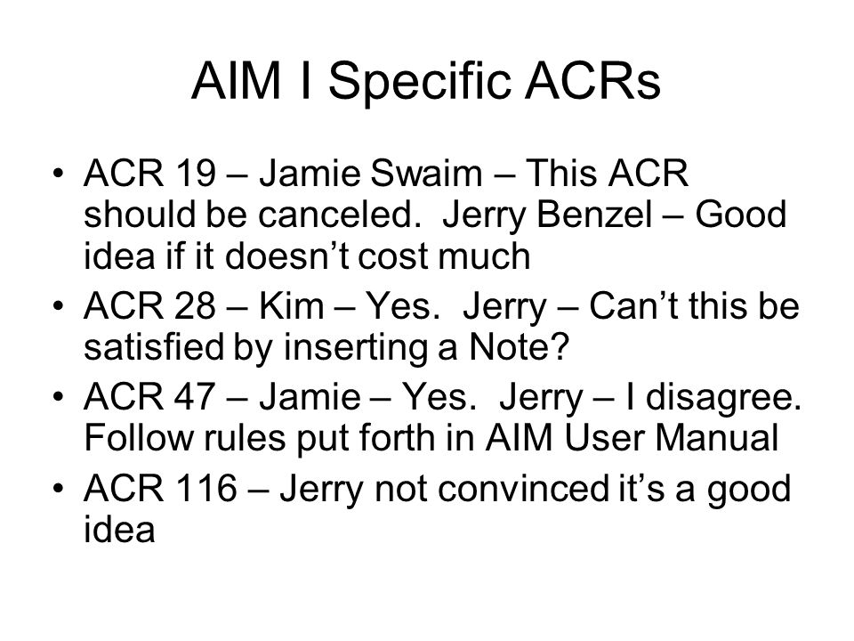 AIM I Specific ACRs ACR 19 – Jamie Swaim – This ACR should be canceled.