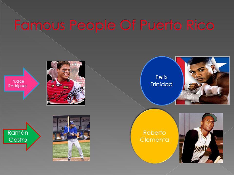 Felix Trinidad Roberto Clementa Roberto Clementa Pudge Rodriguez Ramón Castro