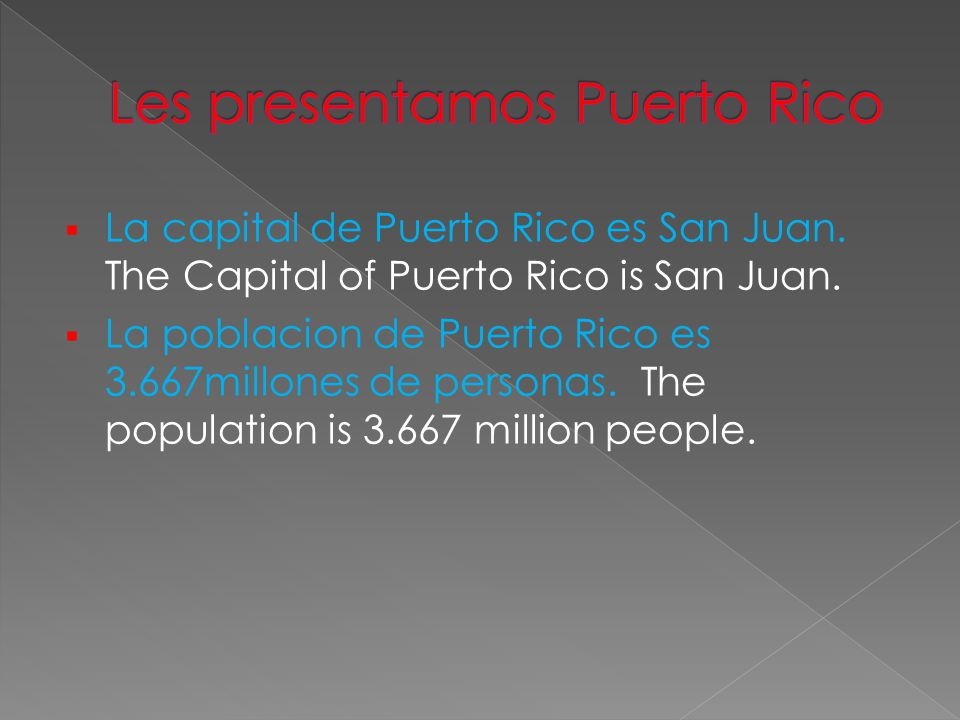  La capital de Puerto Rico es San Juan.The Capital of Puerto Rico is San Juan.
