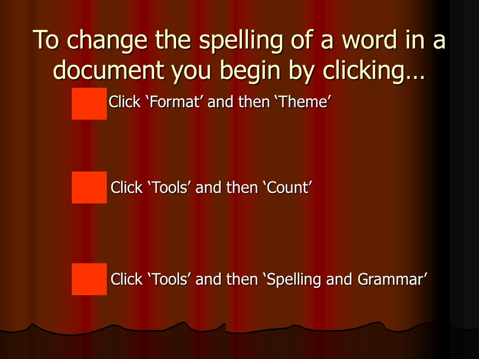 Using the Ignore, Change and Grammar buttons in Spell Check The 'Ignore' buttons will leave the highlighted word the same.