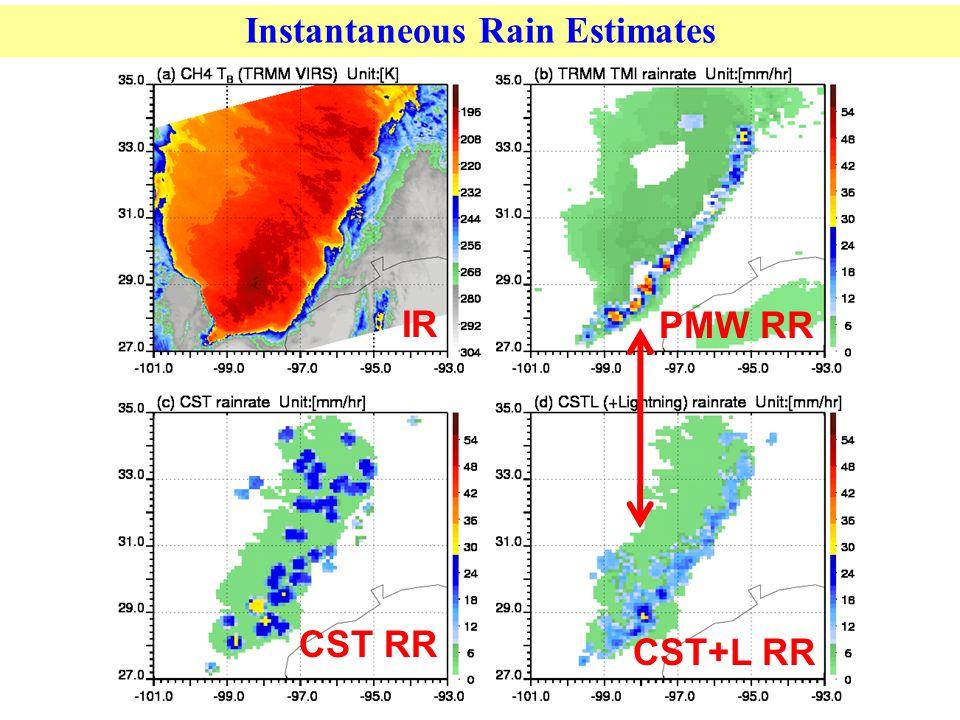 Instantaneous Rain Estimates PMW RR IR CST RR CST+L RR