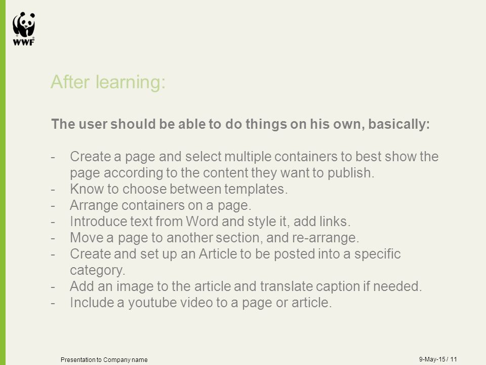 After learning: The user should be able to do things on his own, basically: -Create a page and select multiple containers to best show the page according to the content they want to publish.