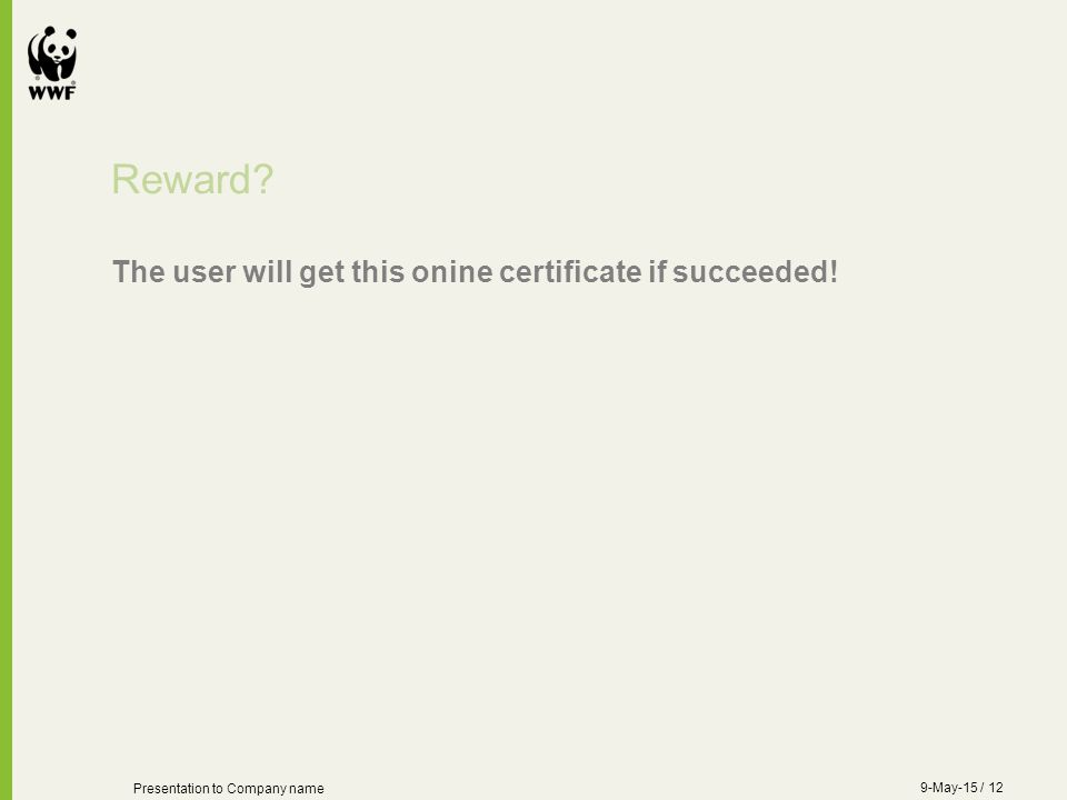 Reward.The user will get this onine certificate if succeeded.
