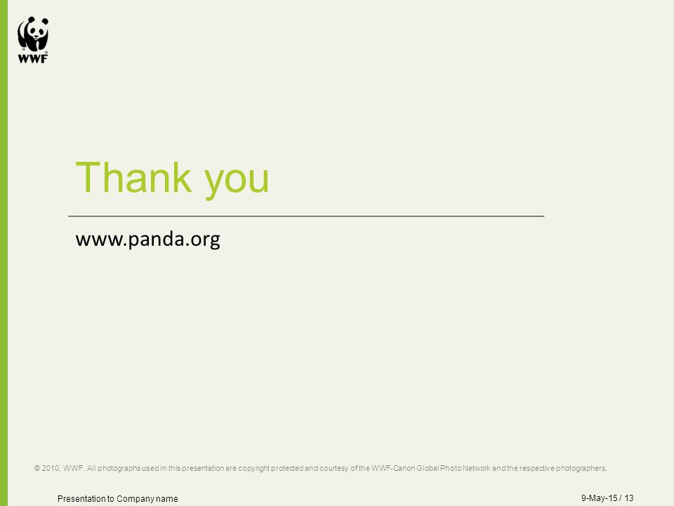 www.panda.org Thank you © 2010, WWF.