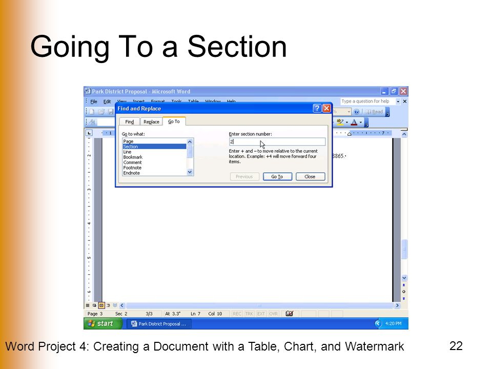 Word Project 4: Creating a Document with a Table, Chart, and Watermark 22 Going To a Section