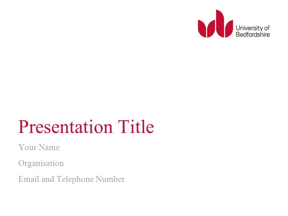 Presentation Title Your Name Organisation Email and Telephone Number