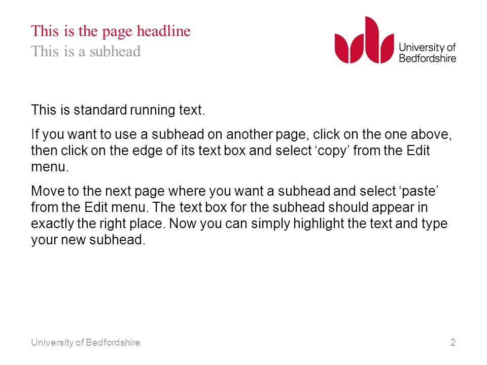 University of Bedfordshire2 This is the page headline This is standard running text.