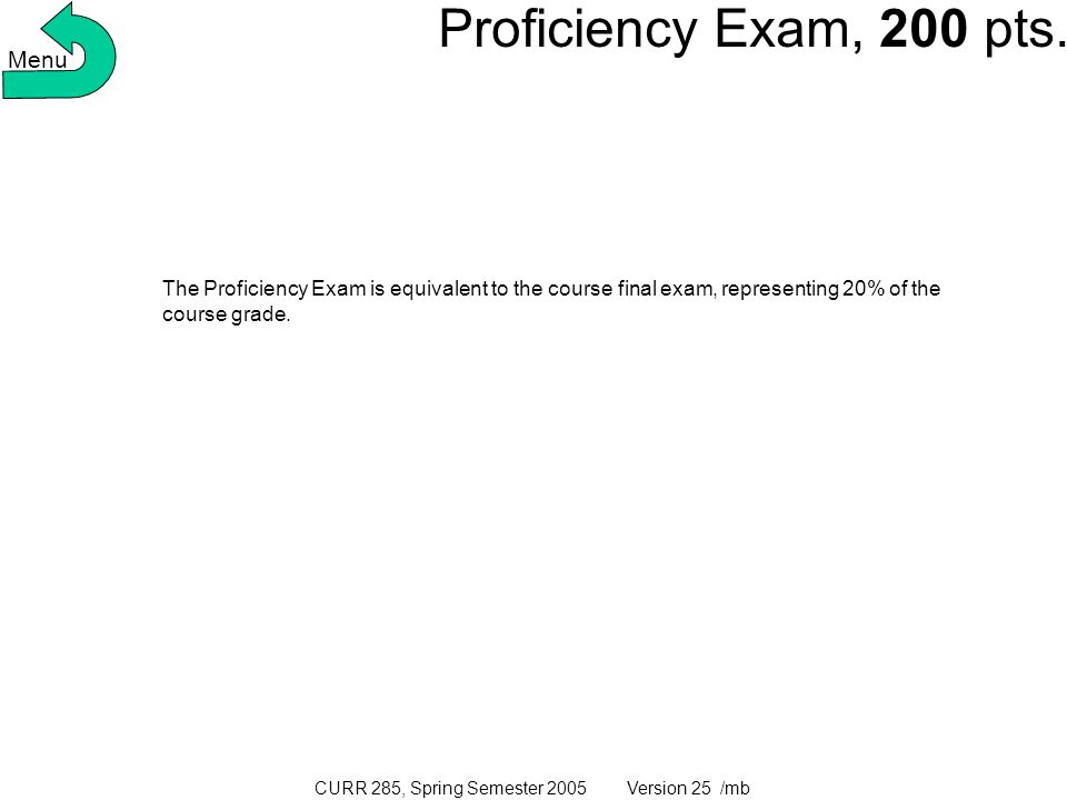 CURR 285, Spring Semester 2005 Version 25 /mb Proficiency Exam, 200 pts.