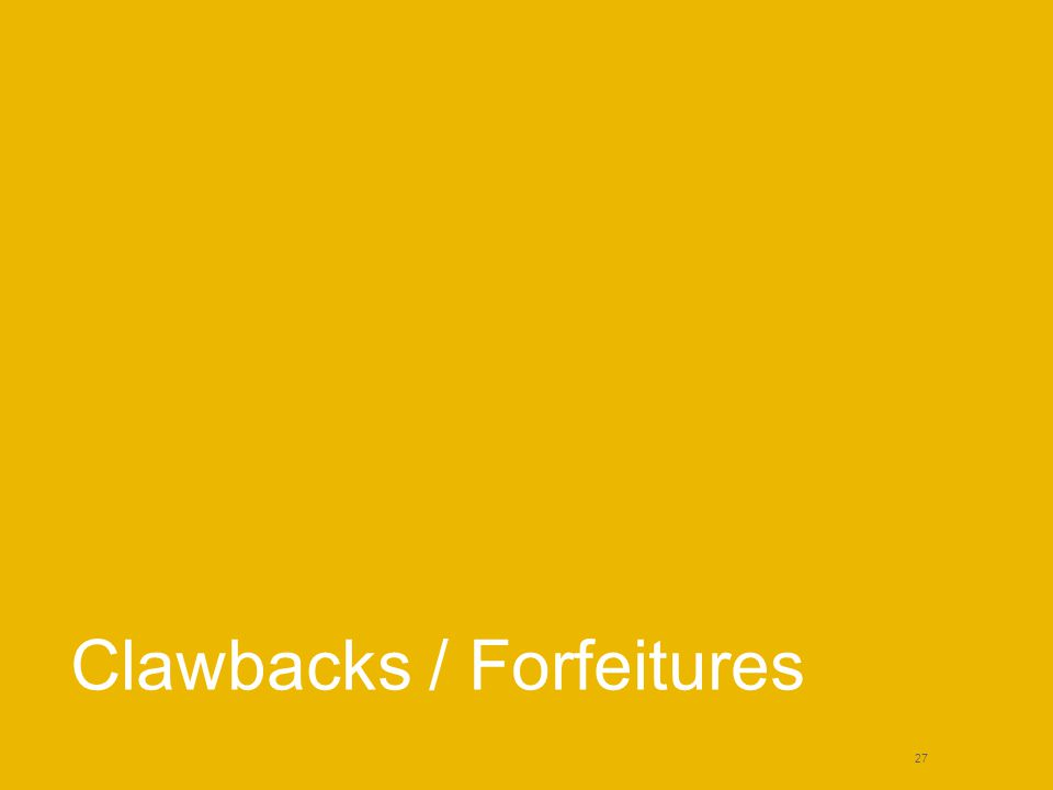 Clawbacks / Forfeitures 27
