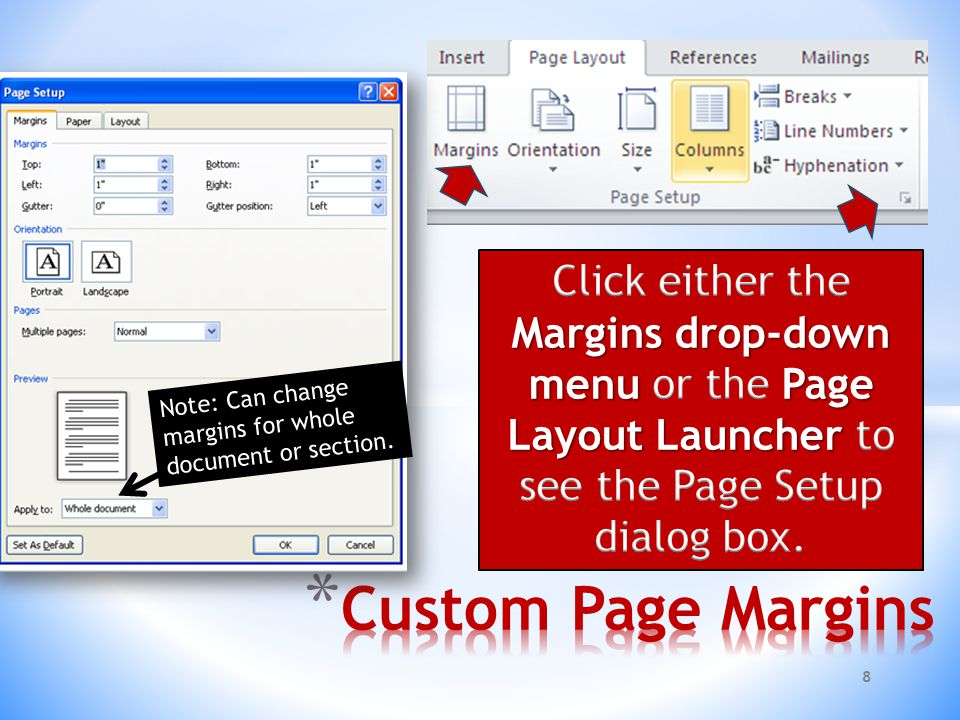 8 Note: Can change margins for whole document or section.