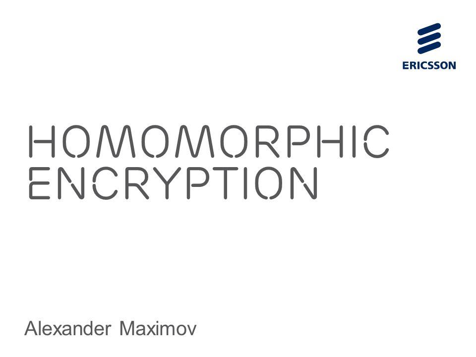 Homomorphic Encryption Alexander Maximov