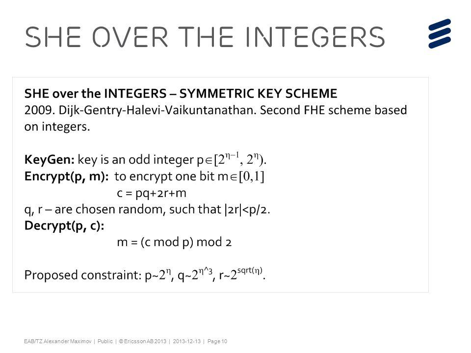 "Slide title 44 pt Text and bullet level 1 minimum 24 pt Bullets level 2-5 minimum 20 pt Characters for Embedded font: ! #$%& ()*+,-./0123456789:; @ABCDEFGHIJKLMNOPQRSTUV WXYZ[\]^_`abcdefghijklmnopqrstuvwxyz{|}~¡ ¢£¤¥¦§¨©ª«¬®¯°±²³´¶·¸¹º»¼½ÀÁÂÃÄÅÆÇÈËÌÍÎÏÐÑÒÓ ÔÕÖ×ØÙÚÛÜÝÞßàáâãäåæçèéêëìíîïðñòóôõö÷ øùúûüýþÿĀāĂăąĆćĊċČĎďĐđĒĖėĘęĚěĞğĠġĢģĪī ĮįİıĶķĹĺĻļĽľŁłŃńŅņŇňŌŐőŒœŔŕŖŗŘřŚśŞşŠšŢţ ŤťŪūŮůŰűŲųŴŵŶŷŸŹźŻżŽžƒȘșˆˇ˘˙˚˛˜˝ẀẁẃẄẅỲ ỳ–— ''' ""†‡…‰‹›⁄€™ĀĀĂĂĄĄĆĆĊĊČČĎĎĐĐĒĒĖĖĘĘĚĚĞĞ ĠĠĢĢĪĪĮĮİĶĶĹĹĻĻĽĽŃŃŅŅŇŇŌŌŐŐŔŔŖŖŘŘŚŚŞŞŢŢŤ ŤŪŪŮŮŰŰŲŲŴŴŶŶŹŹŻŻȘș−≤≥fifl ΆΈΉΊΌΎΏΐΑΒΓΕΖΗΘΙΚΛΜΝΞΟΠΡΣΤΥΦΧΨΪΫΆΈΉΊΰ αβγδεζηθικλνξορςΣΤΥΦΧΨΩΪΫΌΎΏ ЁЂЃЄЅІЇЈЉЊЋЌЎЏАБВГДЕЖЗИЙКЛМНОПРСТУФХ ЦЧШЩЪЫЬЭЮЯАБВГДЕЖЗИЙКЛМНОПРСТУФХЦ ЧШЩЪЫЬЭЮЯЁЂЃЄЅІЇЈЉЊЋЌЎЏѢѢѲѲѴѴҐҐә ǽ Ẁ ẁẂẃẄẅỲỳ№ Do not add objects or text in the footer area EAB/TZ Alexander Maximov | Public | © Ericsson AB 2013 | 2013-12-13 | Page 10 SHE over the Integers"
