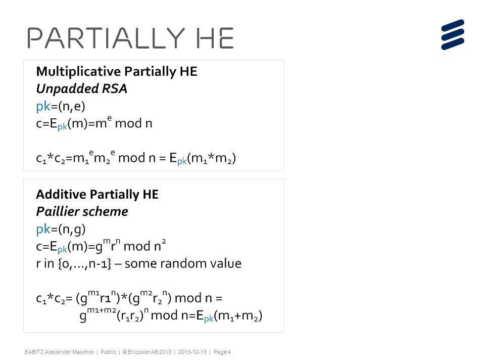 "Slide title 44 pt Text and bullet level 1 minimum 24 pt Bullets level 2-5 minimum 20 pt Characters for Embedded font: ! #$%& ()*+,-./0123456789:; @ABCDEFGHIJKLMNOPQRSTUV WXYZ[\]^_`abcdefghijklmnopqrstuvwxyz{|}~¡ ¢£¤¥¦§¨©ª«¬®¯°±²³´¶·¸¹º»¼½ÀÁÂÃÄÅÆÇÈËÌÍÎÏÐÑÒÓ ÔÕÖ×ØÙÚÛÜÝÞßàáâãäåæçèéêëìíîïðñòóôõö÷ øùúûüýþÿĀāĂăąĆćĊċČĎďĐđĒĖėĘęĚěĞğĠġĢģĪī ĮįİıĶķĹĺĻļĽľŁłŃńŅņŇňŌŐőŒœŔŕŖŗŘřŚśŞşŠšŢţ ŤťŪūŮůŰűŲųŴŵŶŷŸŹźŻżŽžƒȘșˆˇ˘˙˚˛˜˝ẀẁẃẄẅỲ ỳ–— ''' ""†‡…‰‹›⁄€™ĀĀĂĂĄĄĆĆĊĊČČĎĎĐĐĒĒĖĖĘĘĚĚĞĞ ĠĠĢĢĪĪĮĮİĶĶĹĹĻĻĽĽŃŃŅŅŇŇŌŌŐŐŔŔŖŖŘŘŚŚŞŞŢŢŤ ŤŪŪŮŮŰŰŲŲŴŴŶŶŹŹŻŻȘș−≤≥fifl ΆΈΉΊΌΎΏΐΑΒΓΕΖΗΘΙΚΛΜΝΞΟΠΡΣΤΥΦΧΨΪΫΆΈΉΊΰ αβγδεζηθικλνξορςΣΤΥΦΧΨΩΪΫΌΎΏ ЁЂЃЄЅІЇЈЉЊЋЌЎЏАБВГДЕЖЗИЙКЛМНОПРСТУФХ ЦЧШЩЪЫЬЭЮЯАБВГДЕЖЗИЙКЛМНОПРСТУФХЦ ЧШЩЪЫЬЭЮЯЁЂЃЄЅІЇЈЉЊЋЌЎЏѢѢѲѲѴѴҐҐә ǽ Ẁ ẁẂẃẄẅỲỳ№ Do not add objects or text in the footer area EAB/TZ Alexander Maximov | Public | © Ericsson AB 2013 | 2013-12-13 | Page 4 PartialLY HE"