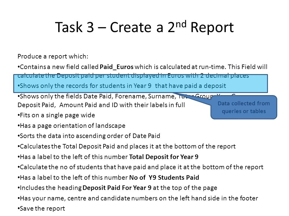 Task 3 – Create a 2 nd Report Produce a report which: Contains a new field called Paid_Euros which is calculated at run-time.