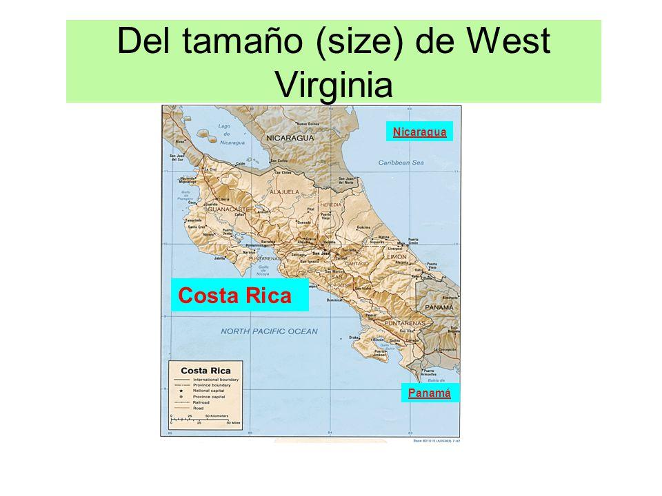Del tamaño (size) de West Virginia Nicaragua Panamá Costa Rica