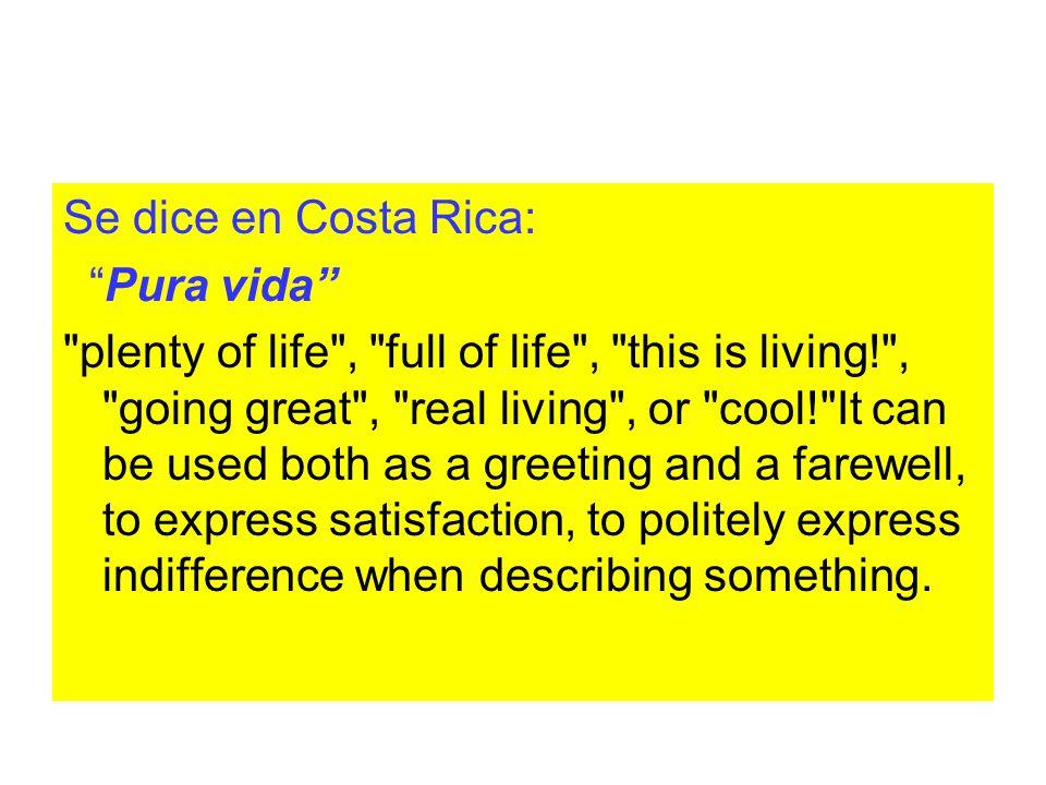 """Se dice en Costa Rica: """"Pura vida"""""""