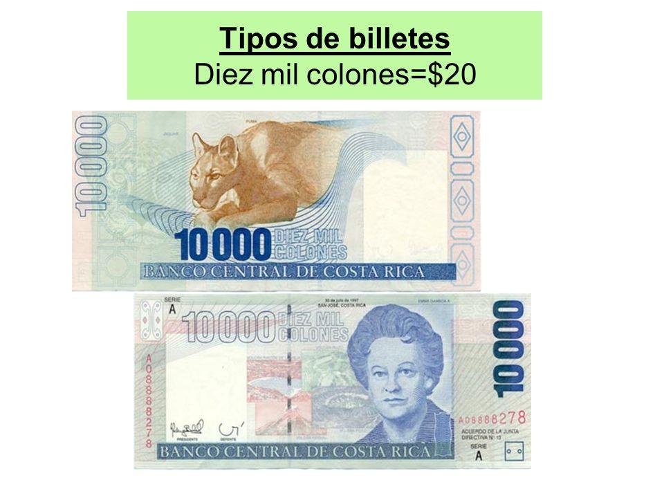 Tipos de billetes Diez mil colones=$20