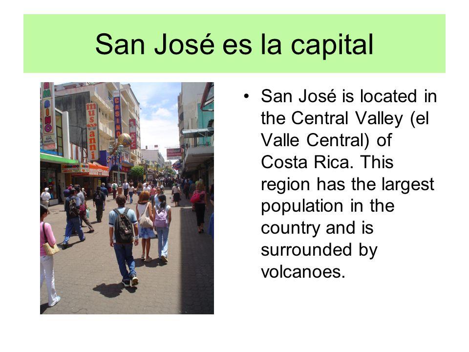 San José es la capital San José is located in the Central Valley (el Valle Central) of Costa Rica.