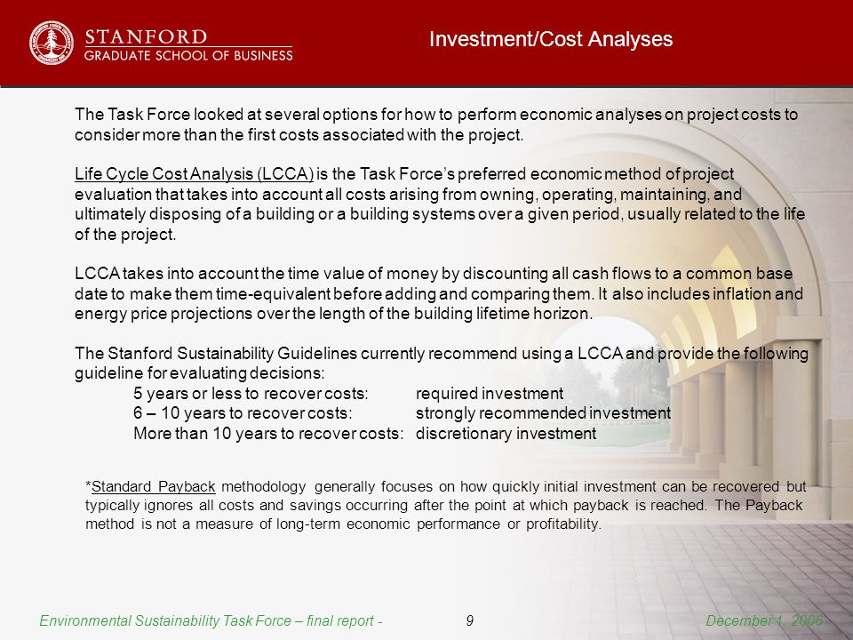 Investment/Cost Analyses The Task Force looked at several options for how to perform economic analyses on project costs to consider more than the first costs associated with the project.