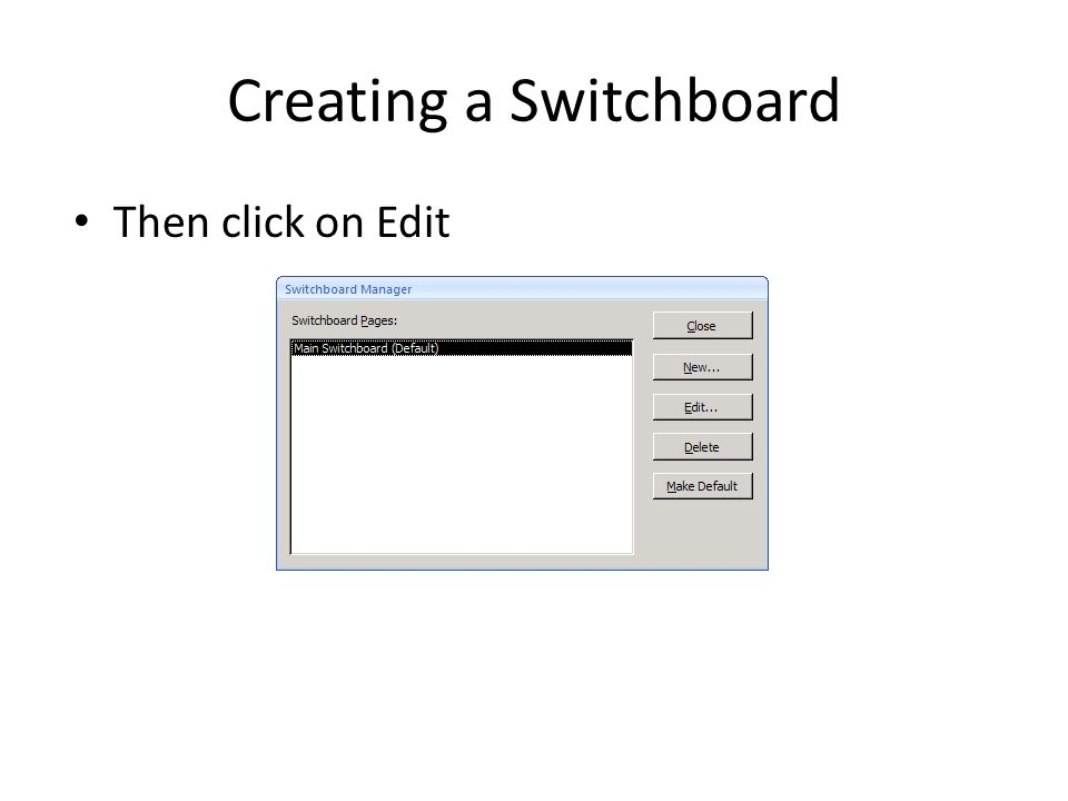 Creating a Switchboard Then click on Edit