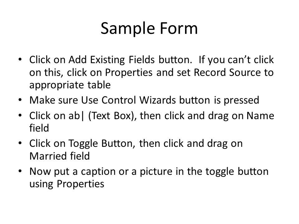 Sample Form Click on Add Existing Fields button.