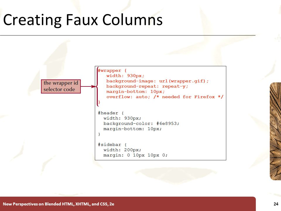 XP Creating Faux Columns New Perspectives on Blended HTML, XHTML, and CSS, 2e24