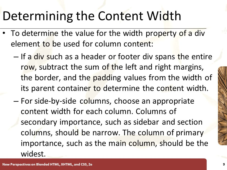 XP Determining the Content Width To determine the value for the width property of a div element to be used for column content: – If a div such as a he