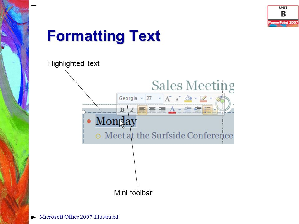 Formatting Text Microsoft Office 2007-Illustrated Highlighted text Mini toolbar