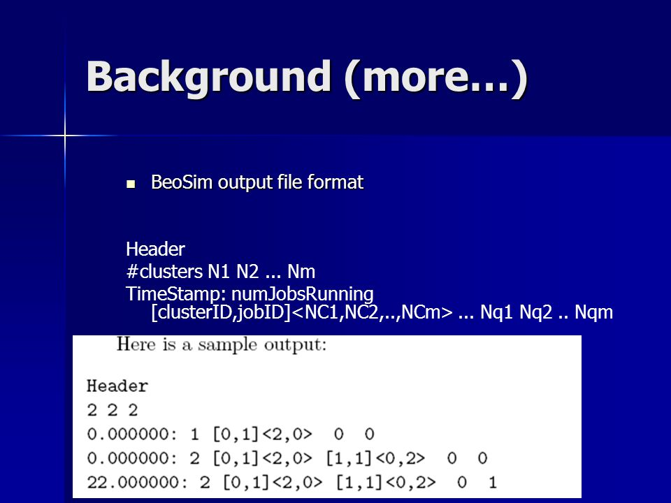 Background (more…) BeoSim output file format BeoSim output file format Header #clusters N1 N2...
