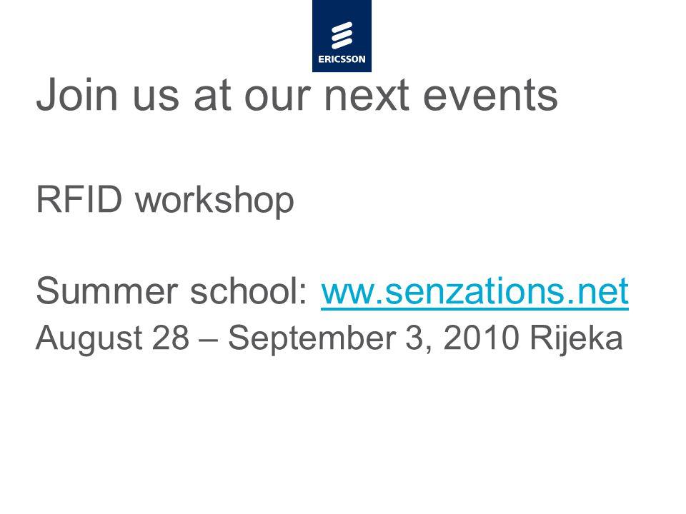Slide title minimum 48 pt Slide subtitle minimum 30 pt Join us at our next events RFID workshop Summer school: ww.senzations.net August 28 – September 3, 2010 Rijekaww.senzations.net