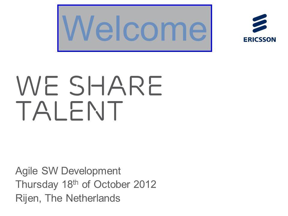 Slide title 70 pt CAPITALS Slide subtitle minimum 30 pt We Share Talent Agile SW Development Thursday 18 th of October 2012 Rijen, The Netherlands Welcome