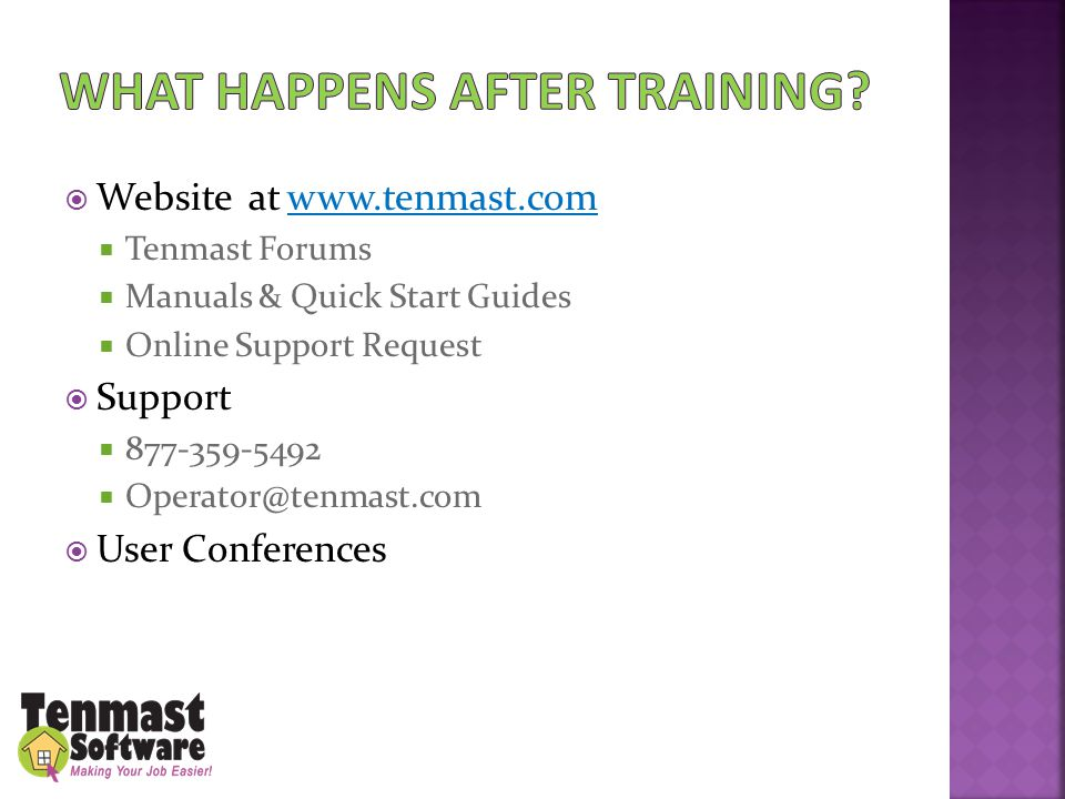  Website at www.tenmast.com  Tenmast Forums  Manuals & Quick Start Guides  Online Support Request  Support  877-359-5492  Operator@tenmast.com  User Conferences