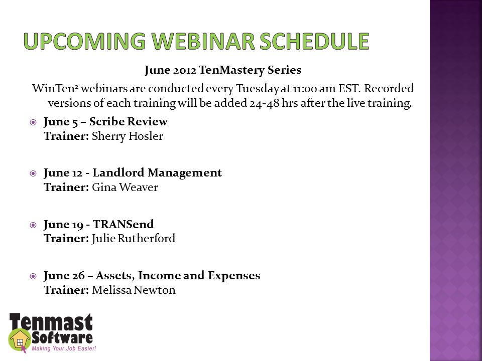 June 2012 TenMastery Series WinTen 2 webinars are conducted every Tuesday at 11:00 am EST.