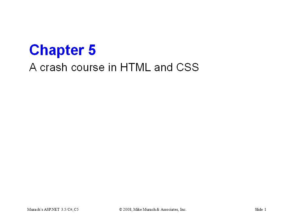 Murach's ASP.NET 3.5/C#, C5© 2008, Mike Murach & Associates, Inc.Slide 1