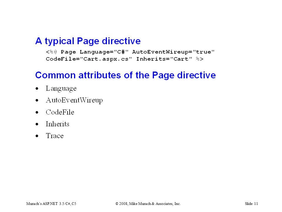 Murach's ASP.NET 3.5/C#, C5© 2008, Mike Murach & Associates, Inc.Slide 11
